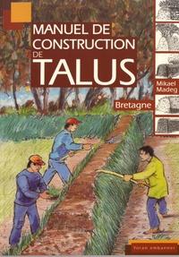 Mikael Madeg - Méthode de construction de talus (Bretagne).