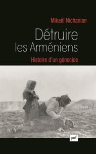 Détruire les Arméniens - Histoire dun génocide.pdf