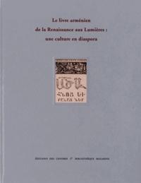 Le livre arménien de la Renaissance aux Lumières : une culture en diaspora.pdf