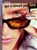 Mikaël Ollivier - Celui qui n'aimait pas lire.