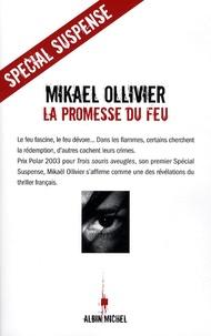 Mikaël Ollivier - La promesse du feu.