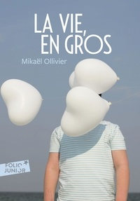 Mikaël Ollivier - La vie, en gros.