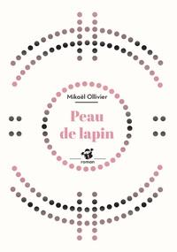 Mikaël Ollivier - Peau de lapin.