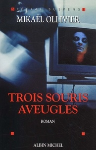 Mikaël Ollivier - Trois souris aveugles.