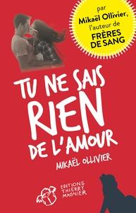 Mikaël Ollivier - Tu ne sais rien de l'amour.