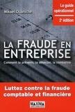Mikael Ouaniche - La fraude en entreprise - Comment la prévenir, la détecter, la combattre.