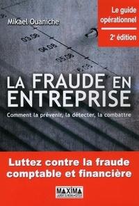 La fraude en entreprise- Comment la prévenir, la détecter, la combattre - Mikael Ouaniche |
