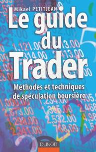 Le guide du Trader - Méthodes et techniques de spéculation boursière.pdf