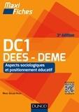 Mikaël Quilliou-Rioual - Maxi Fiches DC1 - 1. Aspects sociologiques et positionnement éducatif, DEES - DEME - 3e éd. - DEES - DEME, Accompagnement social et éducatif spécialisé.