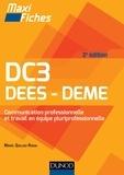 Mikaël Quilliou-Rioual - Maxi fiches DC3 - Communication professionnelle et travail en équipe pluriprofessionnelle - 2ed - DEES, DEME.