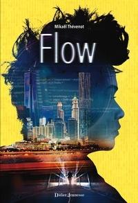 Mikaël Thévenot - Flow - Tome 1.