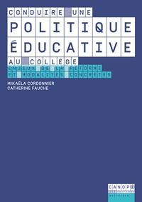 Mikaëla Cordonnier et Catherine Fauche - Conduire une politique éducative au collège - Enjeux de la réforme et modalités concrètes.