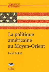 Mikail Barah - La politique américaine au Moyen-Orient.