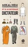 Mikal Hem - Et si je devenais dictateur.