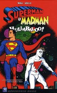 Mike Allred - Superman et Madman - Hullabaloo !.