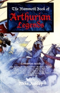 Mike Ashley - The Mammoth Book of Arthurian Legends.