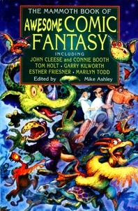 Mike Ashley - The Mammoth Book of Awesome Comic Fantasy.