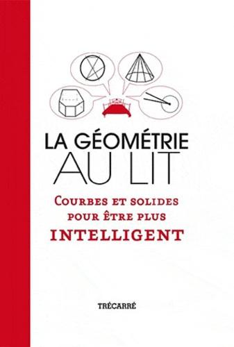 Mike Askew et Sheila Ebbutt - La géométrie au lit - Courbes et solides pour être plus intelligent.