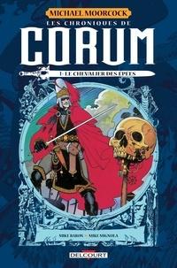 Mike Baron - Les Chroniques de Corum T01 - Le Chevalier des épées.
