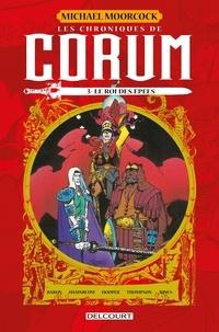 Mike Baron et Michal Moorcock - Les Chroniques de Corum T03 - Le Roi des Epées.