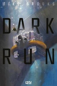 Mike Brooks - Saga de la Keïko Tome 1 : Dark Run.