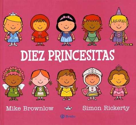 Mike Brownlow et Simon Rickerty - Diez princesitas.