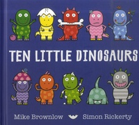 Mike Brownlow et Simon Rickerty - Ten Little Dinosaurs.