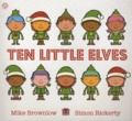 Mike Brownlow et Simon Rickerty - Ten Little Elves.