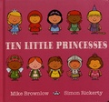 Mike Brownlow et Simon Rickerty - Ten Little Princesses.