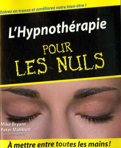Mike Bryant et Peter Mabbutt - L'Hypnothérapie pour les Nuls.