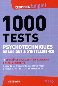 Mike Bryon - 1000 tests psychotechniques de logique et d'intelligence.