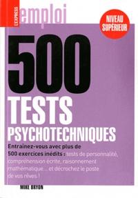 Mike Bryon - 500 tests psychotechniques - Niveau supérieur.