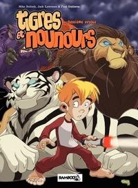 Mike Bullock et Jack Lawrence - Tigres et Nounours deuxième voyage Intégrale : Tome 1, L'attaque des Bestioles ; Tome 2, Les cavernes de la trahison.