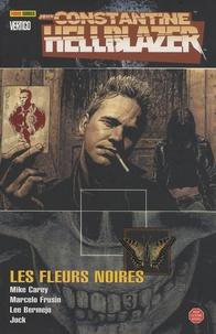 Mike Carey et  Jock - Hellblazer - John Constantine Tome 3 : Les fleurs noires.