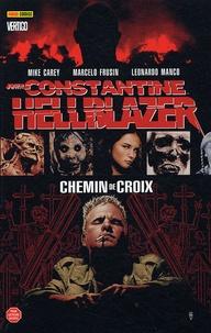 Mike Carey et Leonardo Manco - Hellblazer - John Constantine Tome : Chemin de croix.