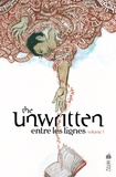 Mike Carey et Peter Gross - The Unwritten - Entre les lignes Tome 1 : Tommy Taylor et l'identité factice.
