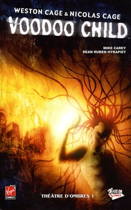 Mike Carey - Voodoo Child Tome 1 : Théâtre d'ombres.