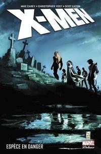 Mike Carey et Christopher Yost - X-Men  : Espèce en danger.