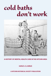 Mike Clarke - cold baths don't work - A history of mental health care.