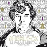 Mike Collins - Sherlock - Le palais mental.