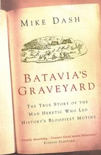 Mike Dash - Batavia's Graveyard.