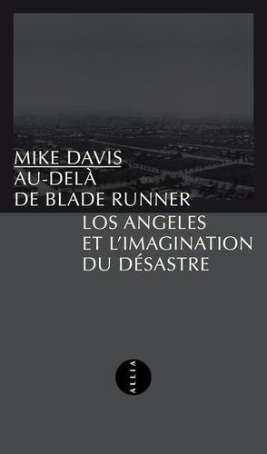 Au-delà de Blade Runner. Los Angeles et l'imagination du désastre