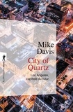 Mike Davis - City of Quartz - Los Angeles, capitale du futur.