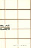 Mike Davis - Dead cities.