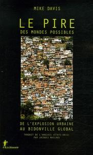 Deedr.fr Le pire des mondes possibles - De l'explosion urbaine au bidonville global Image