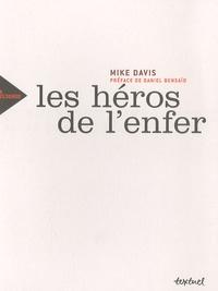 Mike Davis - Les héros de l'enfer.