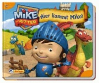 Mike der Ritter: Hier kommt Mike!.
