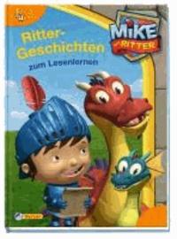 Mike der Ritter: Rittergeschichten zum Lesenlernen.