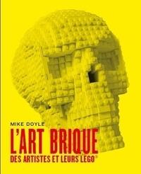 Mike Doyle - L'art brique - Des artistes et leurs Lego.