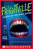 Mike Ford - Curse of the Wish Eater (Frightville #2).